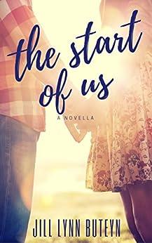 The Start of Us: A Novella by [Buteyn, Jill Lynn]