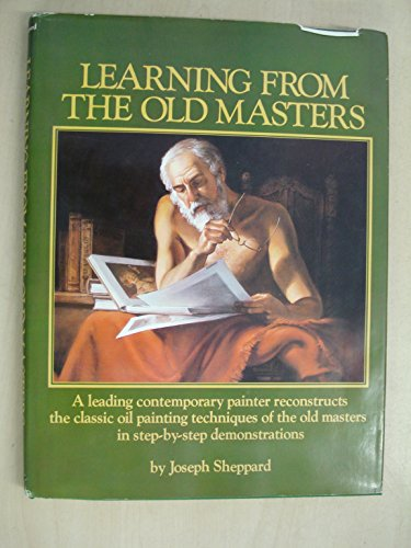 Learning From The Old Masters Book By Joseph Sheppard