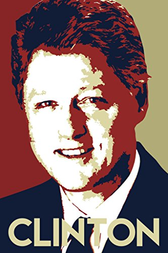 President William Jefferson Bill Clinton Pop Art Democratic Politics Politician Potus Poster