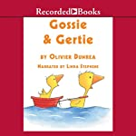 Gossie and Gertie: Gossie & Friends | Olivier Dunrea