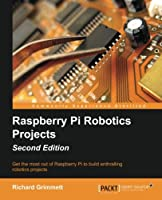 Raspberry Pi Robotics Projects, 2nd Edition Front Cover
