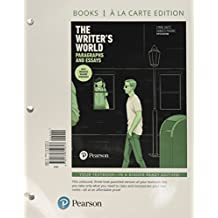 The Writer's World: Paragraphs and Essays With Enhanced Reading Strategies, Books a la Carte Plus MyWritingLab with Pearson eText (5th Edition)
