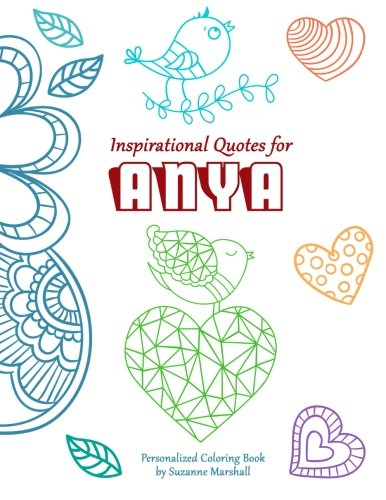 Read Online Inspirational Quotes for Anya: Personalized Coloring Book with Inspirational Quotes for Kids (Personalized Books) pdf