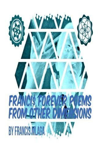 Franci$ Forever Poems From Other Dimensions