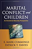 img - for Marital Conflict and Children: An Emotional Security Perspective (The Guilford Series on Social and Emotional Development) book / textbook / text book