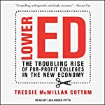 Lower Ed: The Troubling Rise of For-Profit Colleges in the New Economy | Tressie McMillan Cottom