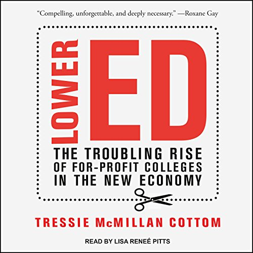 Lower Ed: The Troubling Rise of For-Profit Colleges in the New Economy by Tantor Audio