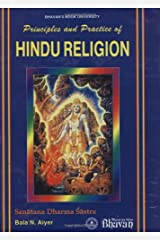 Principles and practice of Hindu religion =: Sanatana dharma sastra : a comparative study of the ancient tradition and the perennial philosophy (Bhaavan's book university): 1 Hardcover