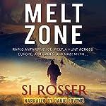 Melt Zone: A Robert Spire Thriller, Book 3 | Simon Rosser