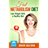 Fast Metabolism Diet: Lose Weight With a Healthy Diet (Weigh Loss Book Club - Fast Metabolism Diet)