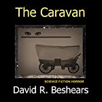 The Caravan | David R. Beshears