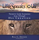 Life Speaks to Us, Bill C. Dotson, 1615071040