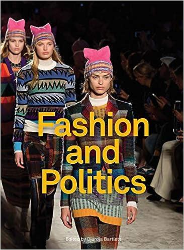 f0d396b86f Fashion and Politics: Djurdja Bartlett, Serkan Delice, Rhonda ...
