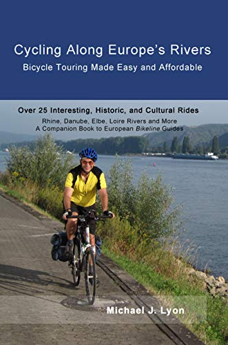 Cycling Along Europe's Rivers: Bicycle Touring Made