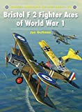 : Bristol F2 Fighter Aces of World War I (Aircraft of the Aces)