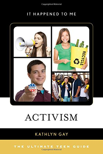 Activism: The Ultimate Teen Guide (It Happened to Me)