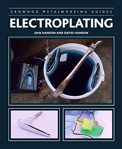 Electroplating (Crowood Metalworking Guides)