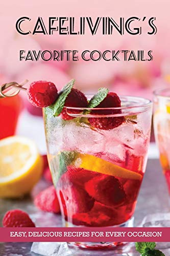 CafeLiving's Favorite Cocktails by Keith Vient, H L Sudler
