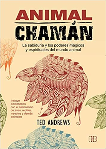 Animal Chamán: Amazon.es: Ted Andrews, Antonio Cutanda ...