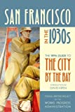 San Francisco in The 1930s, Federal Writers Project of the Works Project Administration Staff, 0520268806