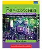The Intel Microprocessors: 8086/8088, 80186/80188, 80286, 80386, 80486, Pentium, Pentium pro Processor, Pentium II, Pentium III, Pentium 4, and Core2 ... - Architecture, Programming, and Interfacing