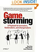#9: Gamestorming: A Playbook for Innovators, Rulebreakers, and Changemakers