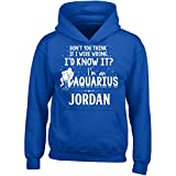 My Family Tee I'd Know It I'm an Aquarius Woman Named Jordan Gift - Girl Girls Hoodie