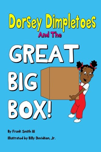 Dorsey Dimpletoes & the Great Big Box