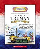 Harry S. Truman: Thirty-third President 1945-1953 (Getting to Know the U.S. Presidents)