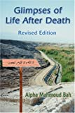 Glimpses of Life after Death, Alpha Mahmoud Bah, 0595267122