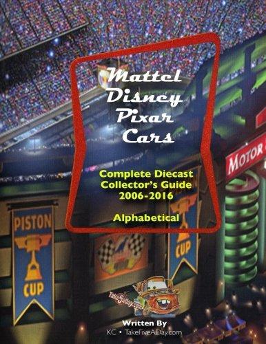 Mattel Disney Pixar CARS: Diecast Collectors: Complete Everything 2006-2016