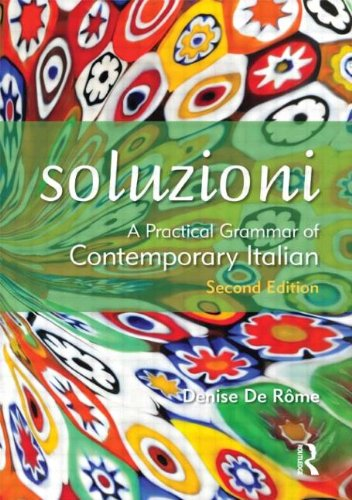 Soluzioni A Practical Grammar of Contemporary Italian (Routledge Concise Grammars)