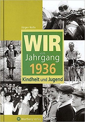 Wir Vom Jahrgang 1936 Kindheit Und Jugend Jahrgangsbande Amazon De Jurgen Nolte Bucher