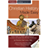 Christian History Made Easy: A Quick and Colorful Guide to Understanding the Key Eents and People that Every Christian Should Know (Rose Bible Basics)
