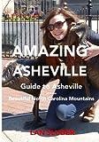 Amazing Asheville, Lan Sluder, 0615848982