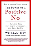 img - for The Power of a Positive No: Save The Deal Save The Relationship and Still Say No book / textbook / text book