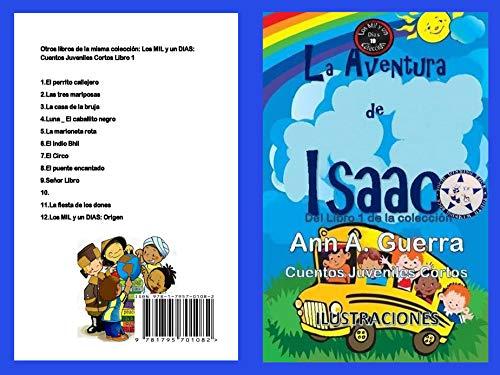 La aventura de Isaac: Del Libro 1 de la coleccion - Cuento No.10 (Los MIL y un DIAS: Cuentos Juveniles Cortos) (Spanish Edition)