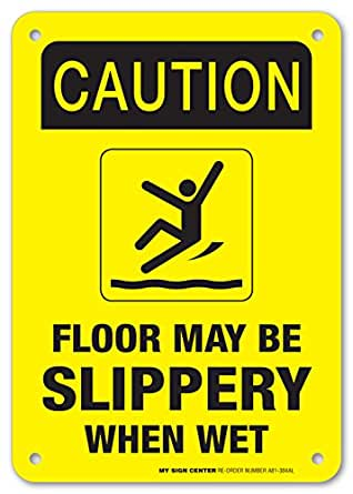 """Caution Floor May Be Slippery When Wet Safety Sign - 10""""x7"""