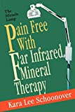 Pain Free With Far Infrared Mineral Therapy: The