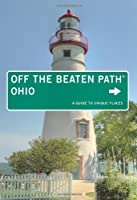 Ohio Off the Beaten Path®: A Guide To Unique Places
