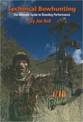 Technical Bowhunting: The Ultimate Guide to Shooting Performance