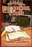 60+ Days to Live, Breathe, and Write, Chelle Cordero, 0615919855