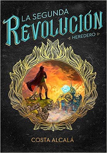 Heredero (La Segunda Revolución 1): Amazon.es: Alcalá, Costa: Libros