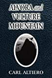 Alvora and Vulture Mountain, Carl Altiero, 145128263X