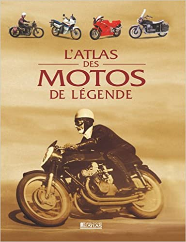 Atlas Des Motos De Legende Amazon Ca Collectif Books