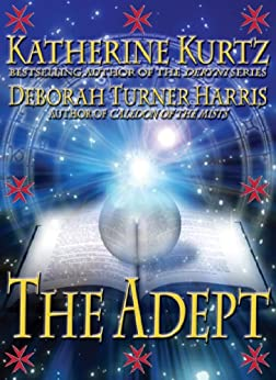 The Adept by [Harris, Deborah Turner, Kurtz, Katherine]
