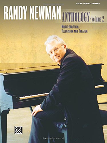Randy Newman -- Anthology, Vol 2: Music for Film, Television and Theater (Piano/Vocal/Chords)