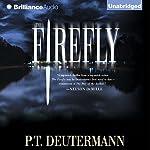 The Firefly | P. T. Deutermann