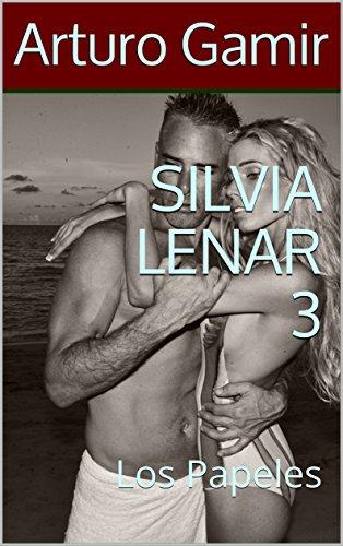 SILVIA LENAR 3: Los Papeles (Spanish Edition)