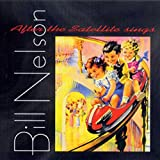 After The Satellite Sings /  Bill Nelson